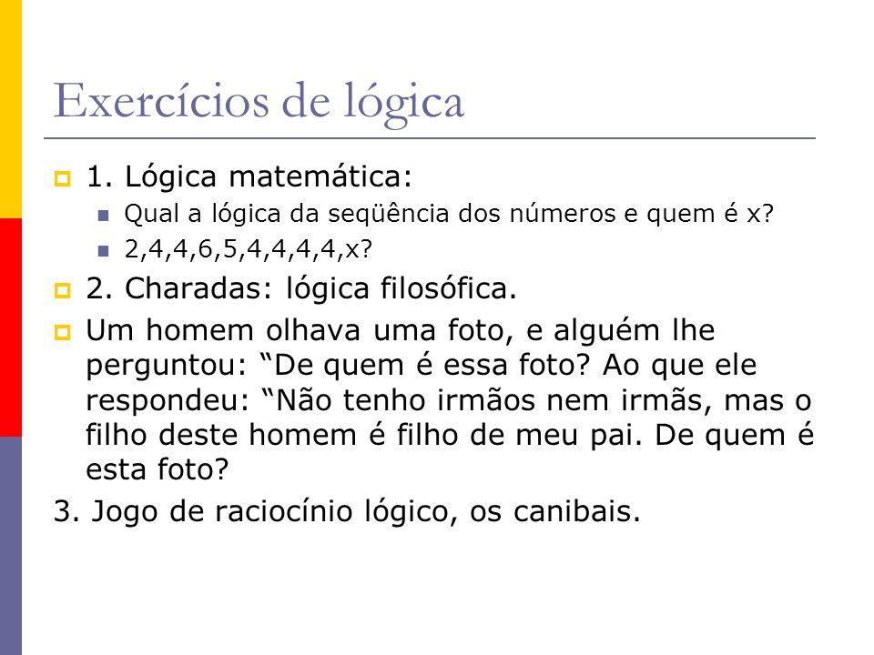 Exercícios de lógica 1. Lógica matemática: