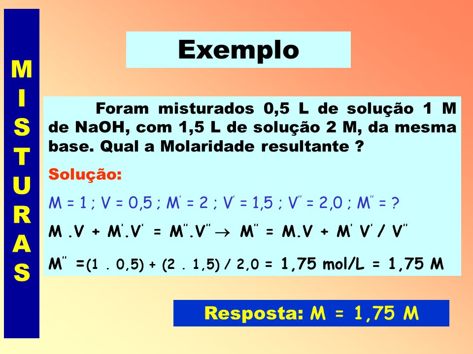 Exemplo MISTURAS Resposta: M = 1,75 M