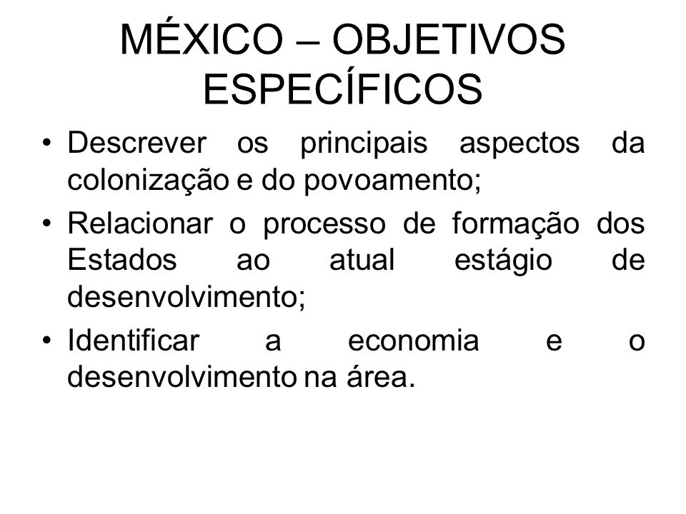 MÉXICO – OBJETIVOS ESPECÍFICOS