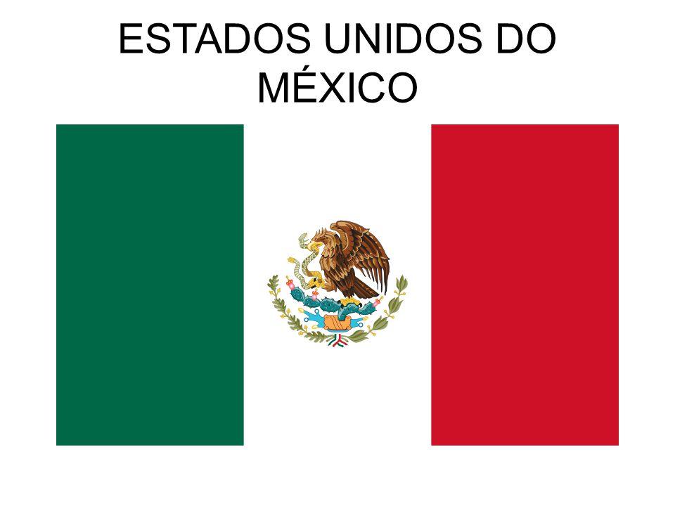 ESTADOS UNIDOS DO MÉXICO