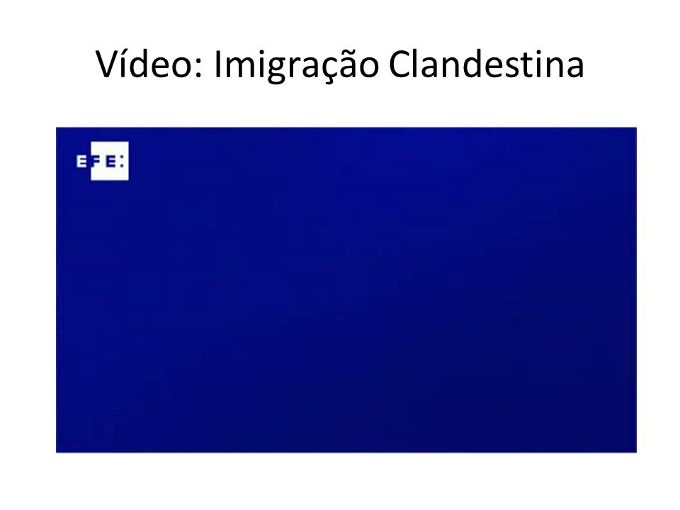 Vídeo: Imigração Clandestina
