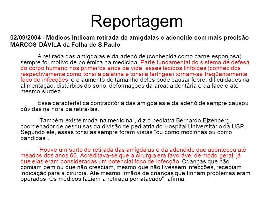 Reportagem 02/09/2004 - Médicos indicam retirada de amígdalas e adenóide com mais precisão.