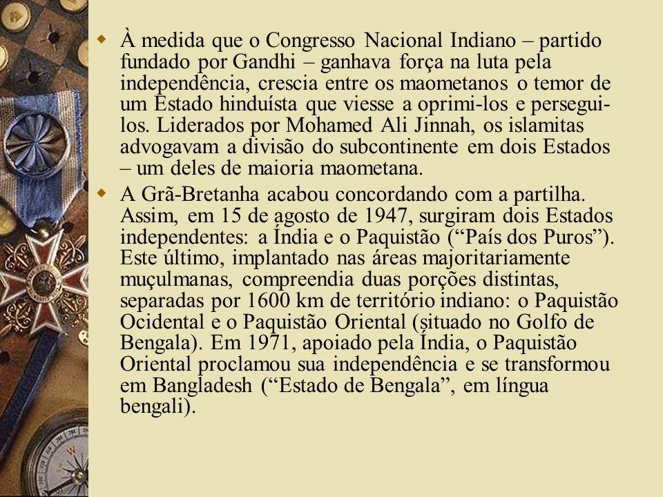 À medida que o Congresso Nacional Indiano – partido fundado por Gandhi – ganhava força na luta pela independência, crescia entre os maometanos o temor de um Estado hinduísta que viesse a oprimi-los e persegui- los. Liderados por Mohamed Ali Jinnah, os islamitas advogavam a divisão do subcontinente em dois Estados – um deles de maioria maometana.