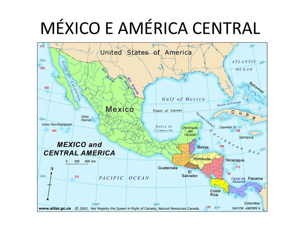 MÉXICO E AMÉRICA CENTRAL