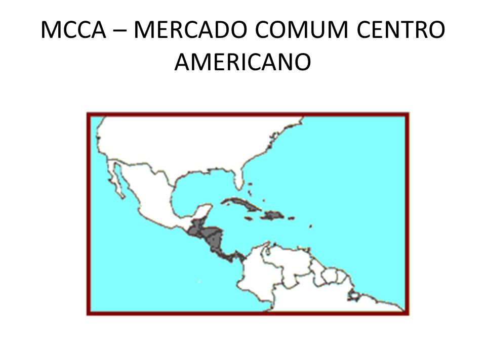 MCCA – MERCADO COMUM CENTRO AMERICANO