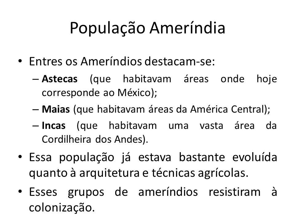 População Ameríndia Entres os Ameríndios destacam-se: