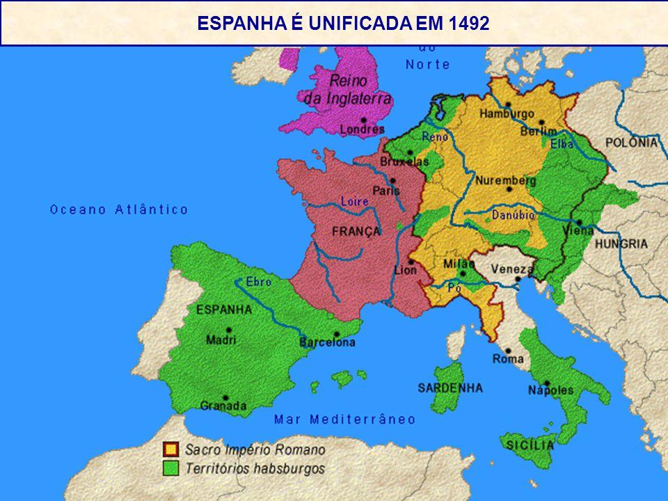 ESPANHA É UNIFICADA EM 1492 .