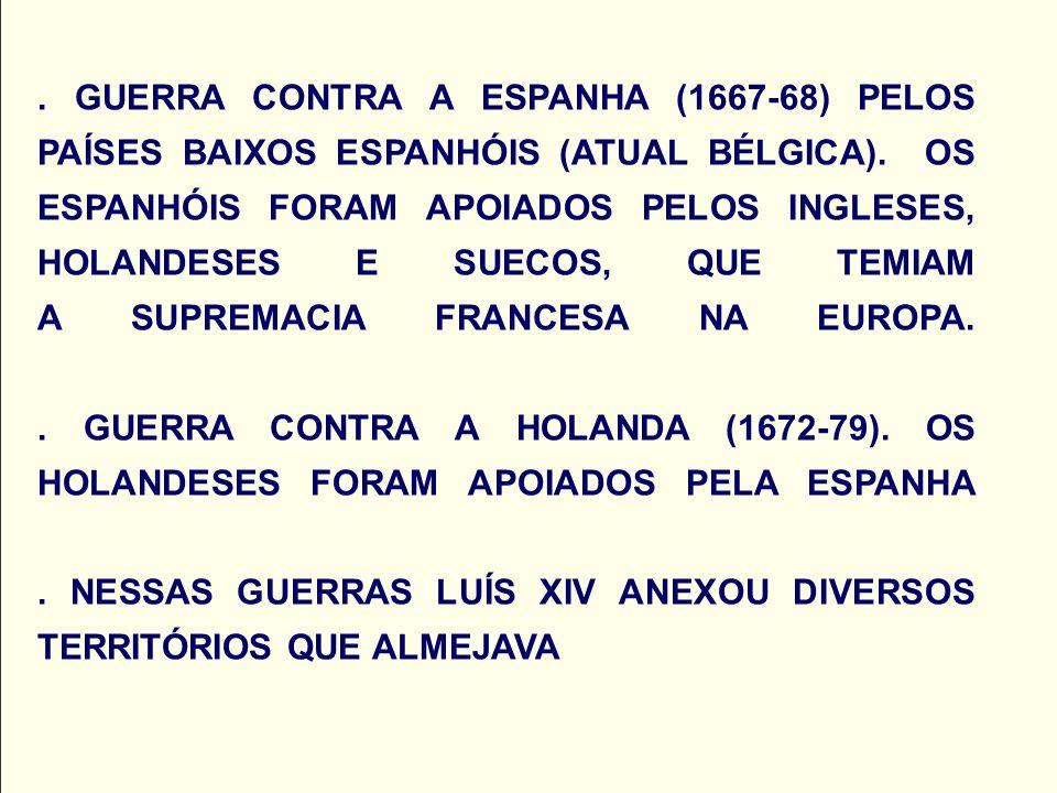 GUERRA CONTRA A ESPANHA (1667-68) PELOS PAÍSES BAIXOS ESPANHÓIS (ATUAL BÉLGICA).