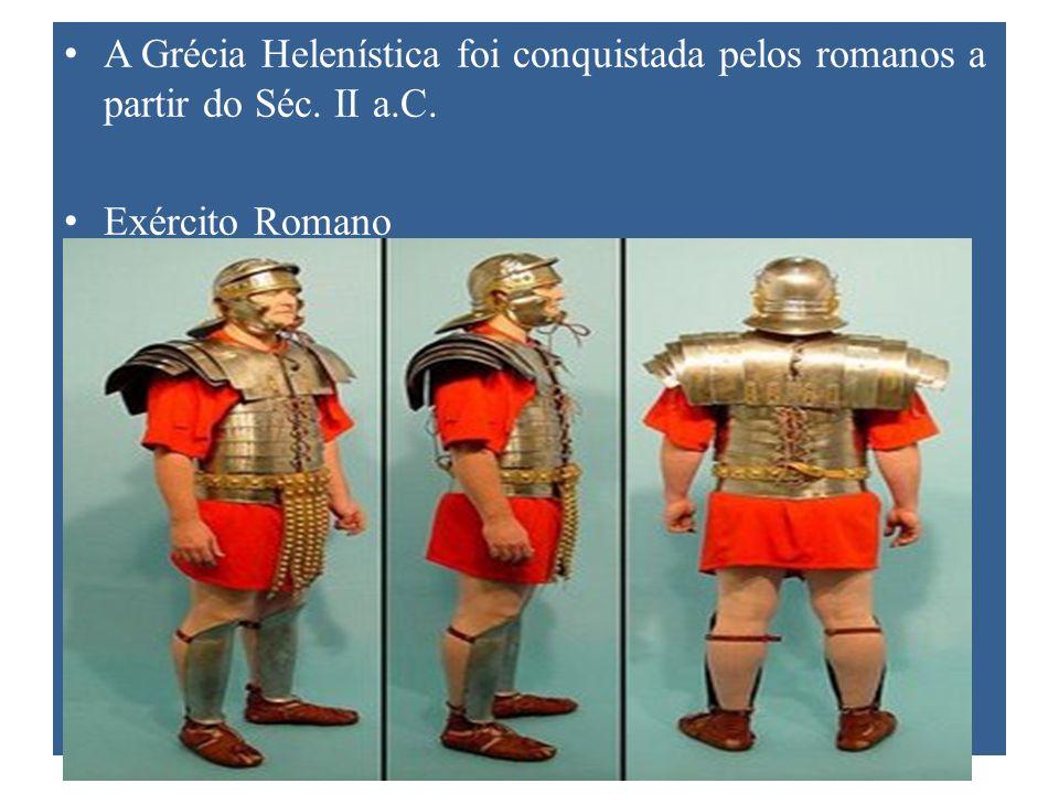 A Grécia Helenística foi conquistada pelos romanos a partir do Séc