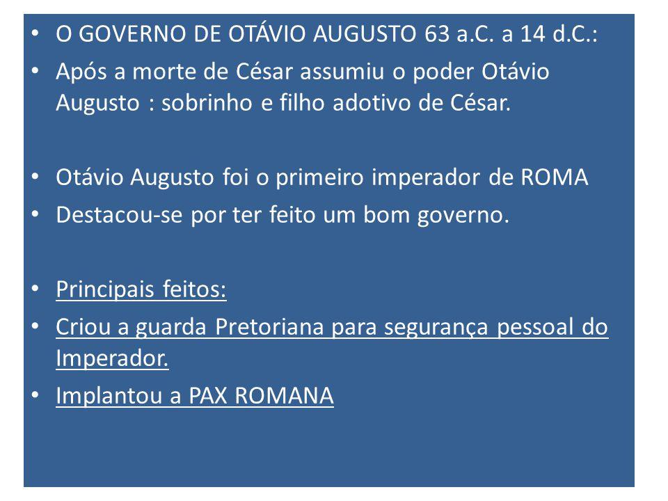 O GOVERNO DE OTÁVIO AUGUSTO 63 a.C. a 14 d.C.: