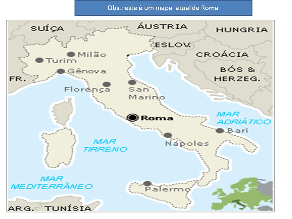 Obs.: este é um mapa atual de Roma