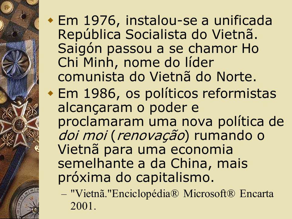 Em 1976, instalou-se a unificada República Socialista do Vietnã