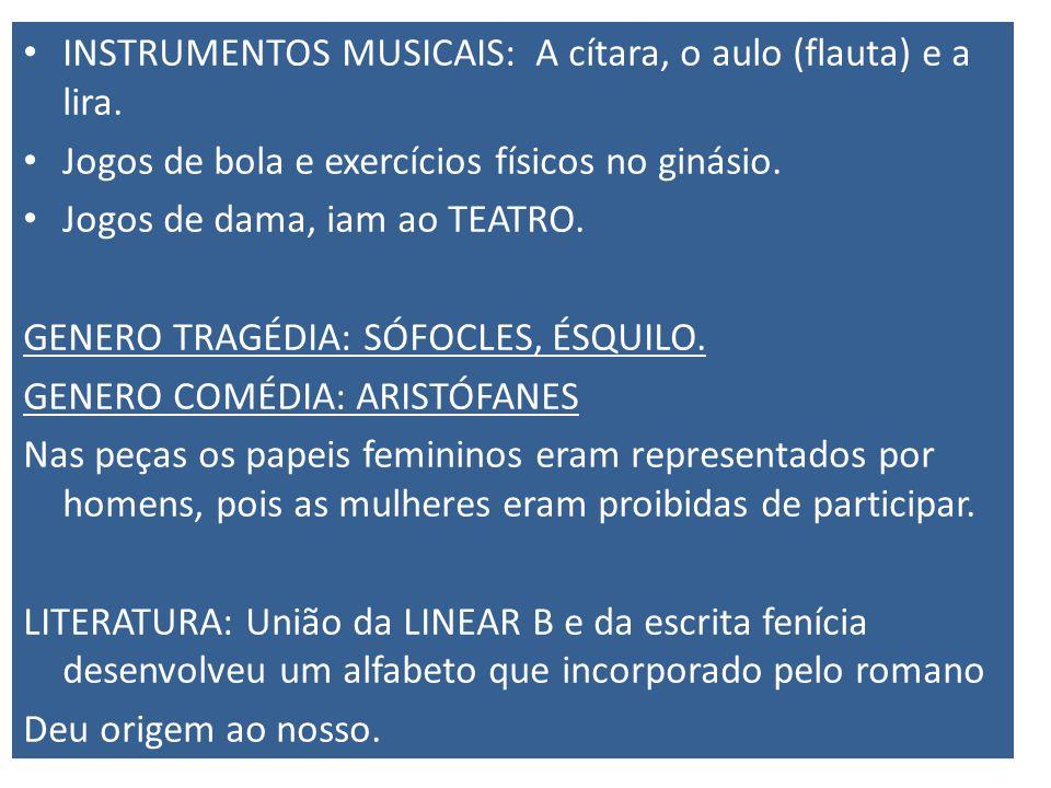 INSTRUMENTOS MUSICAIS: A cítara, o aulo (flauta) e a lira.