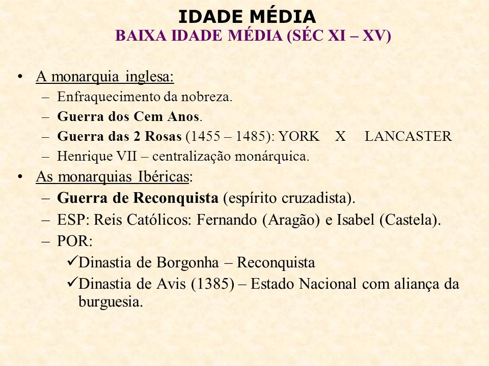 As monarquias Ibéricas: Guerra de Reconquista (espírito cruzadista).
