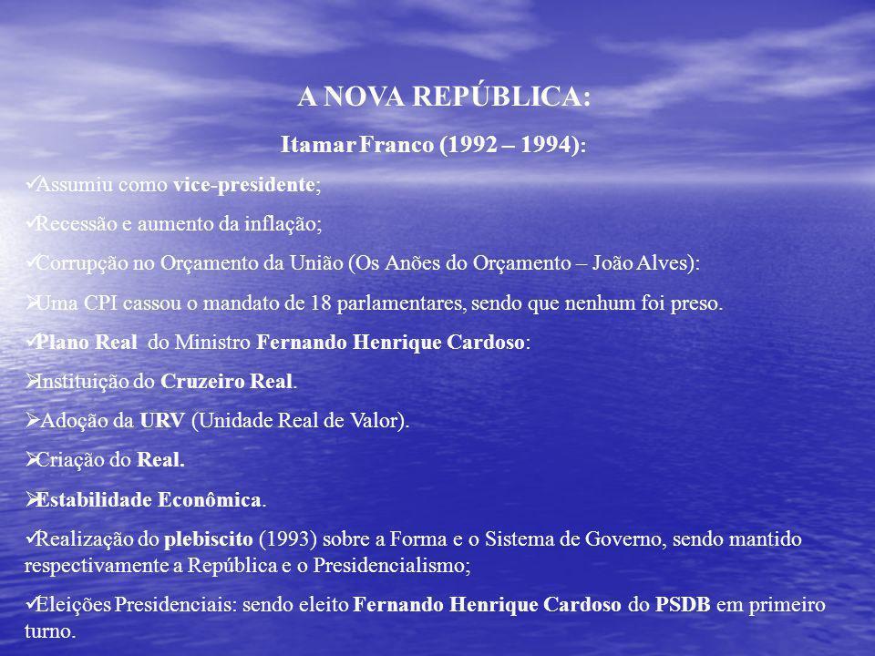 A NOVA REPÚBLICA: Itamar Franco (1992 – 1994):