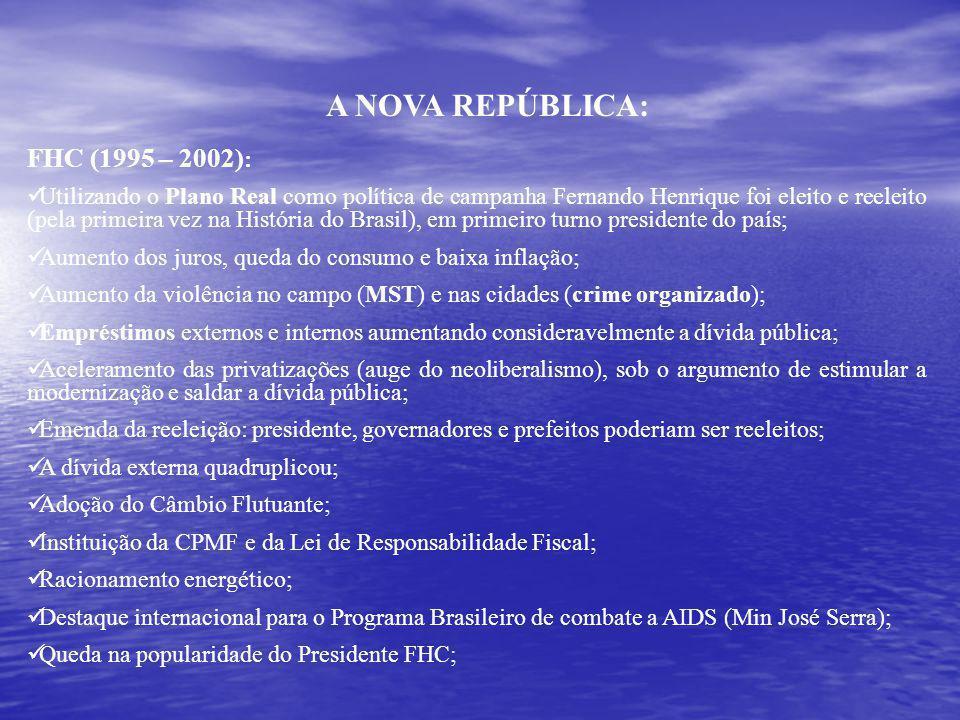 A NOVA REPÚBLICA: FHC (1995 – 2002):