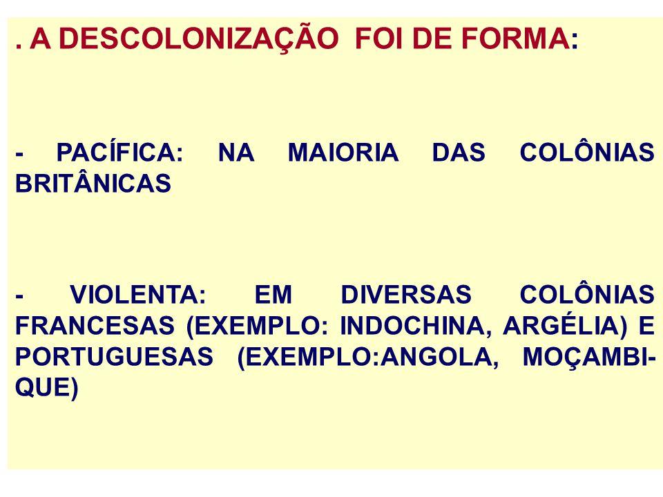 . A DESCOLONIZAÇÃO FOI DE FORMA: