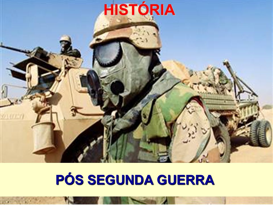 HISTÓRIA PÓS SEGUNDA GUERRA
