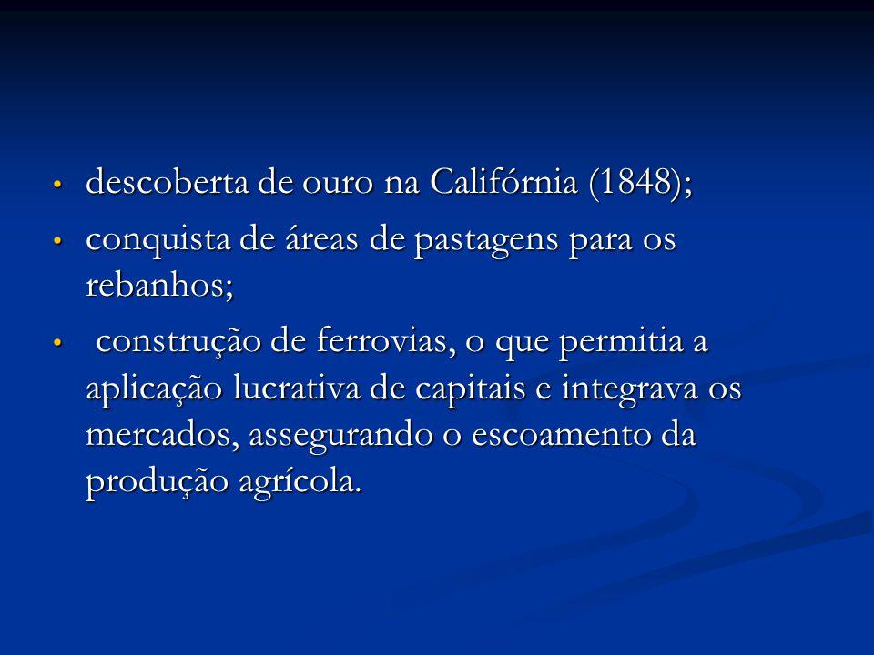 descoberta de ouro na Califórnia (1848);