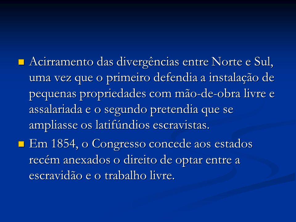 Acirramento das divergências entre Norte e Sul, uma vez que o primeiro defendia a instalação de pequenas propriedades com mão-de-obra livre e assalariada e o segundo pretendia que se ampliasse os latifúndios escravistas.
