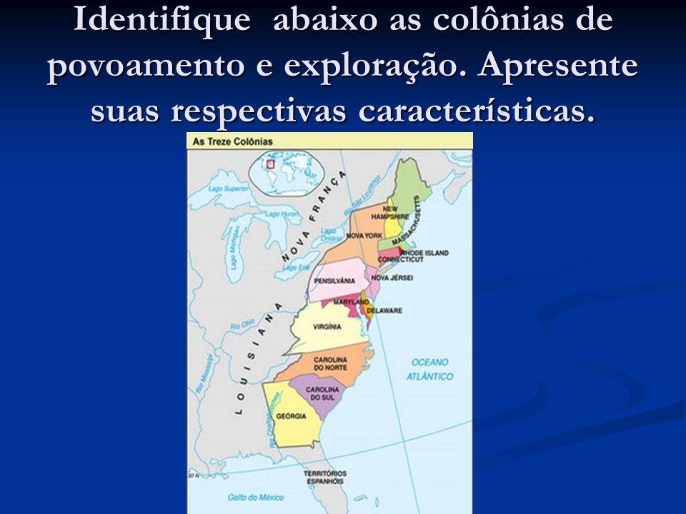Identifique abaixo as colônias de povoamento e exploração