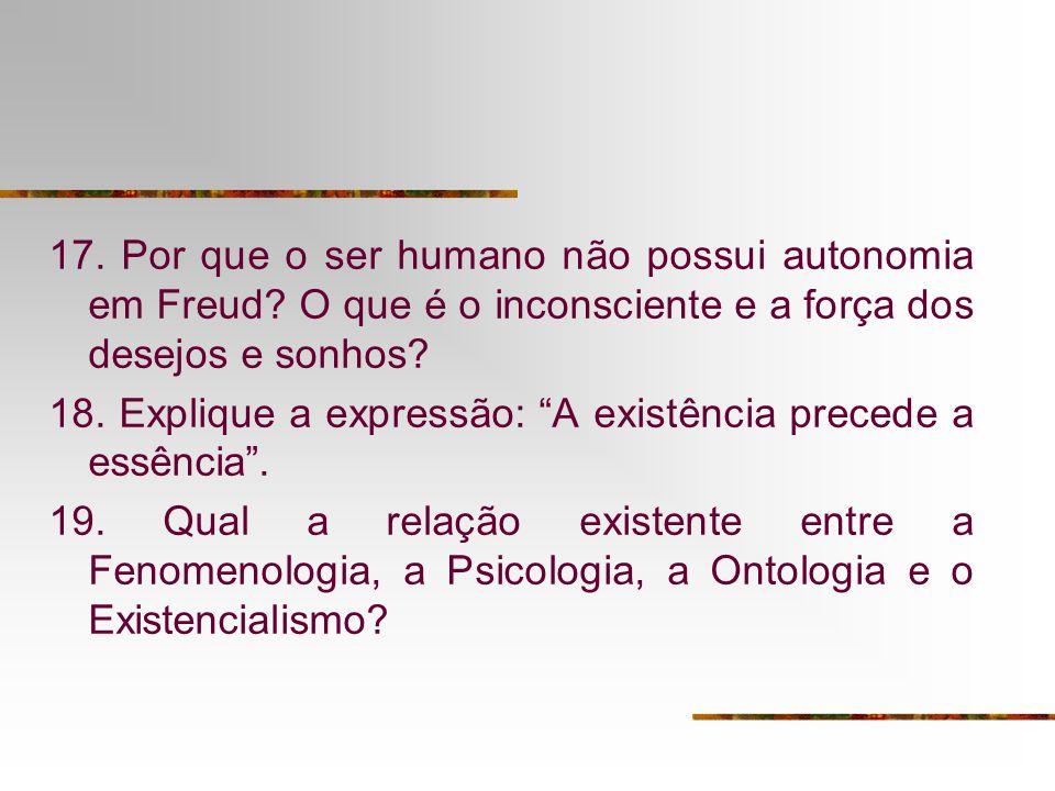 17. Por que o ser humano não possui autonomia em Freud