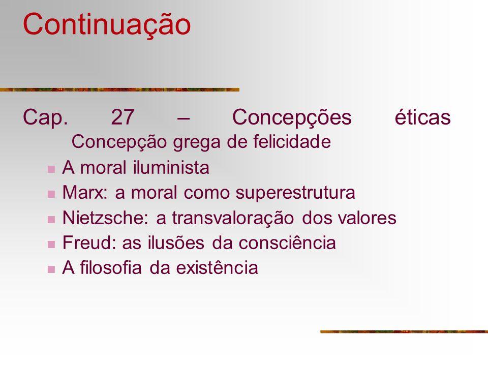 Continuação Cap. 27 – Concepções éticas Concepção grega de felicidade