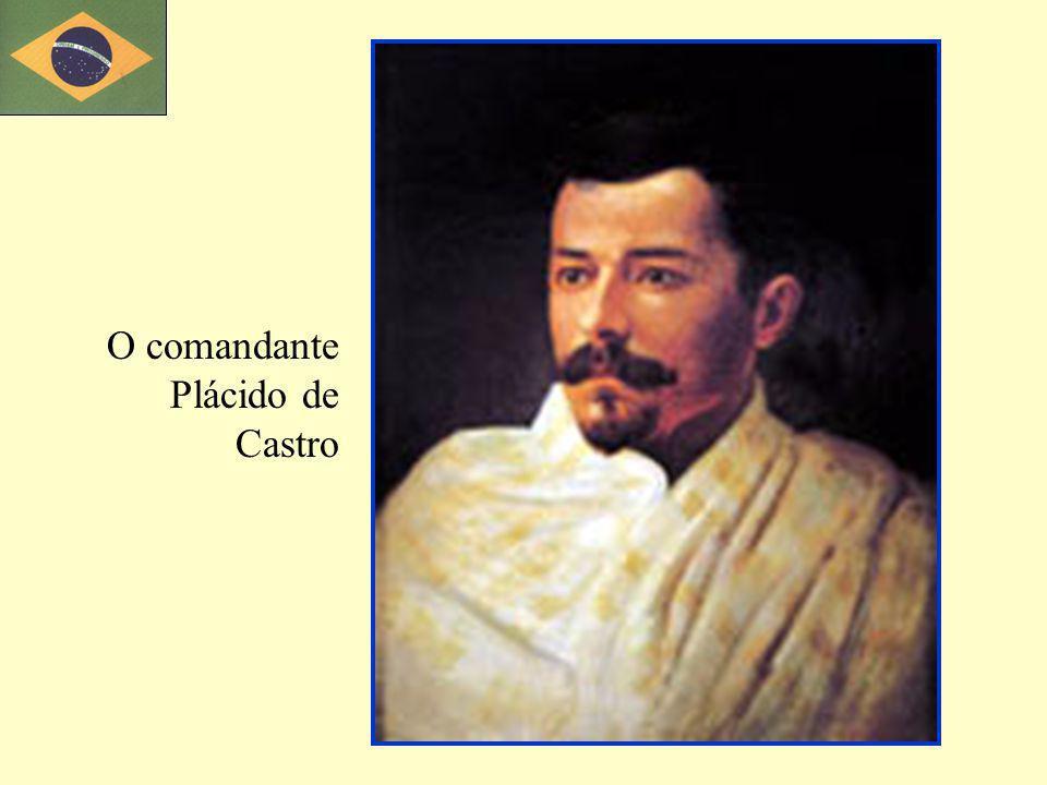 O comandante Plácido de Castro
