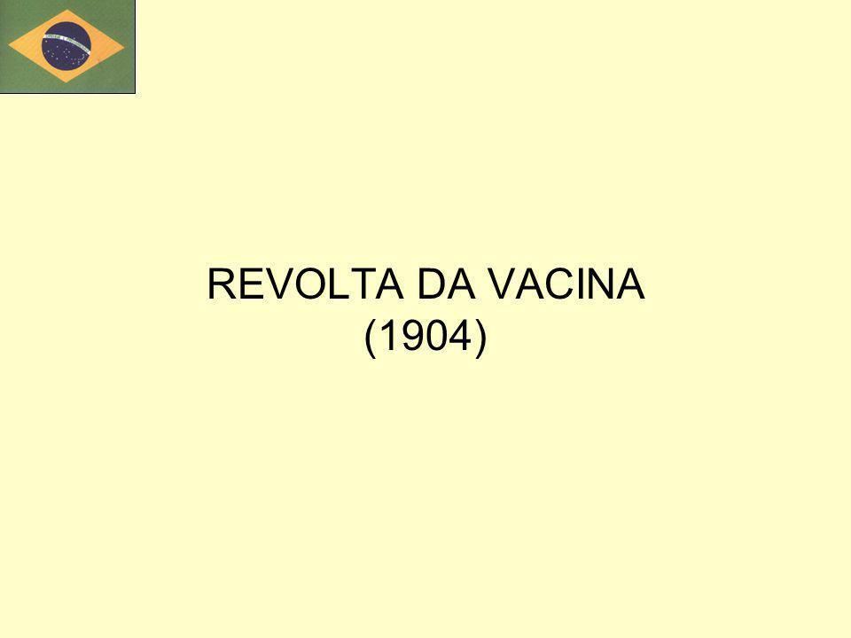 REVOLTA DA VACINA (1904)