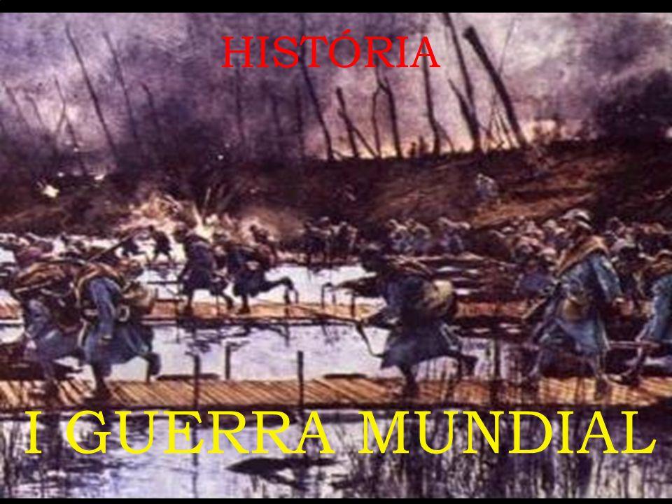 HISTÓRIA I GUERRA MUNDIAL