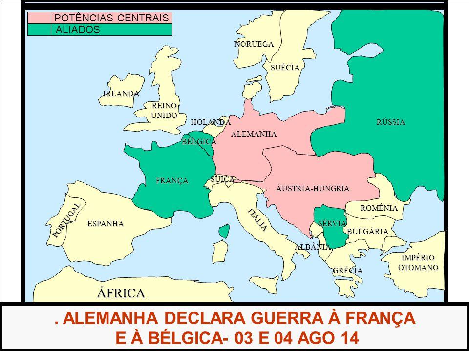 . ALEMANHA DECLARA GUERRA À FRANÇA