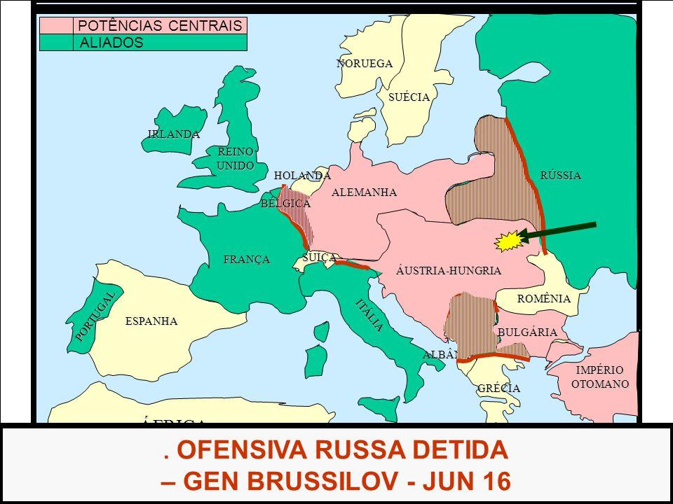 – GEN BRUSSILOV - JUN 16 . OFENSIVA RUSSA DETIDA ÁFRICA