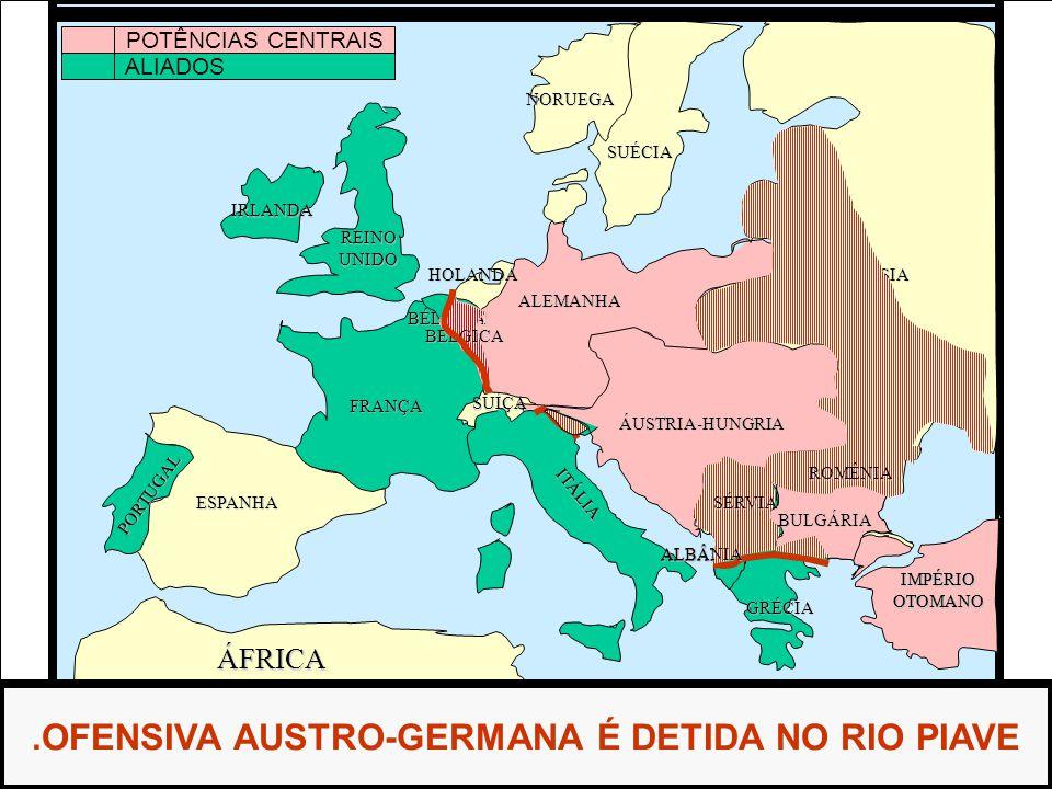 .OFENSIVA AUSTRO-GERMANA É DETIDA NO RIO PIAVE