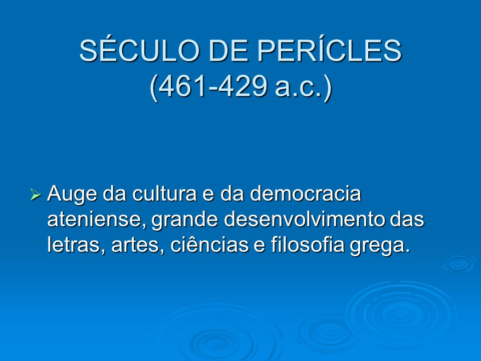 SÉCULO DE PERÍCLES (461-429 a.c.)
