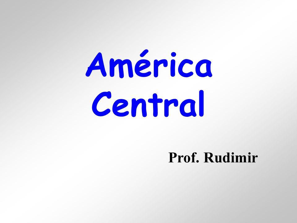 América Central Prof. Rudimir