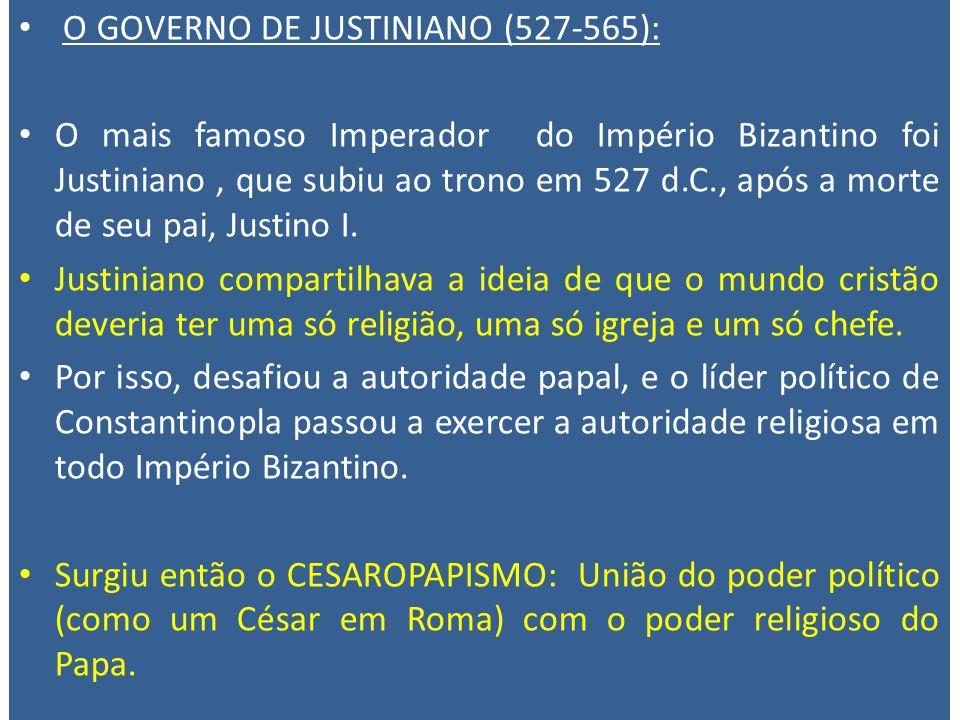 O GOVERNO DE JUSTINIANO (527-565):