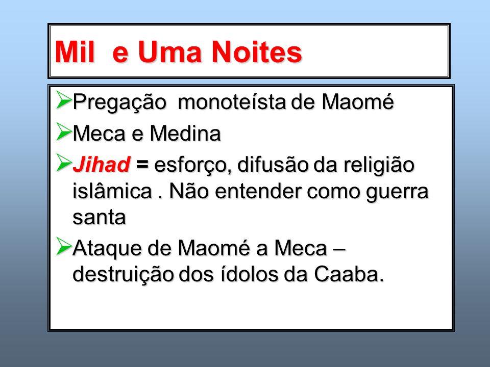Mil e Uma Noites Pregação monoteísta de Maomé Meca e Medina