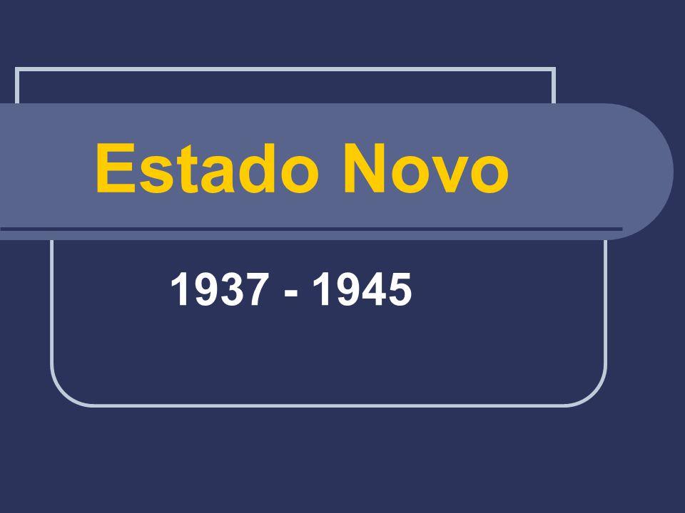Estado Novo 1937 - 1945