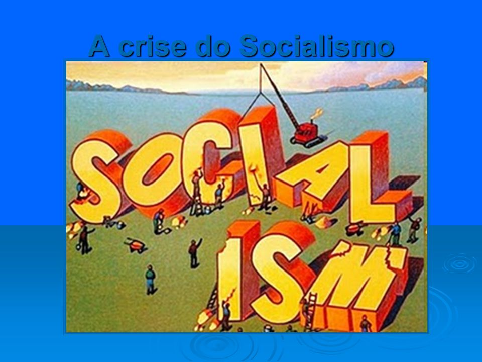 A crise do Socialismo