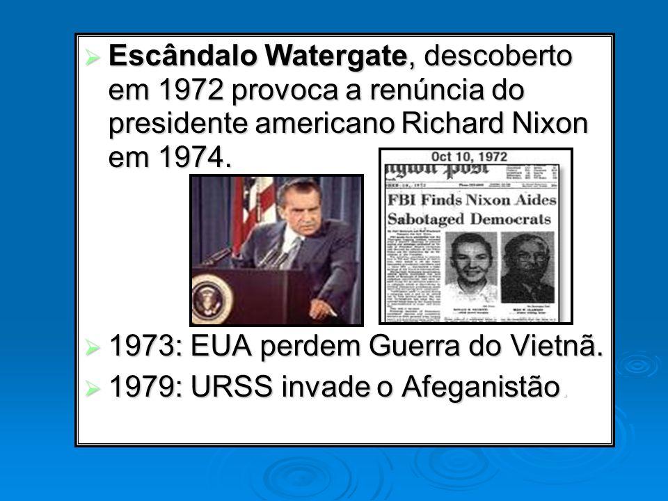 Escândalo Watergate, descoberto em 1972 provoca a renúncia do presidente americano Richard Nixon em 1974.