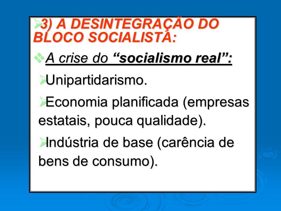 3) A DESINTEGRAÇÃO DO BLOCO SOCIALISTA: