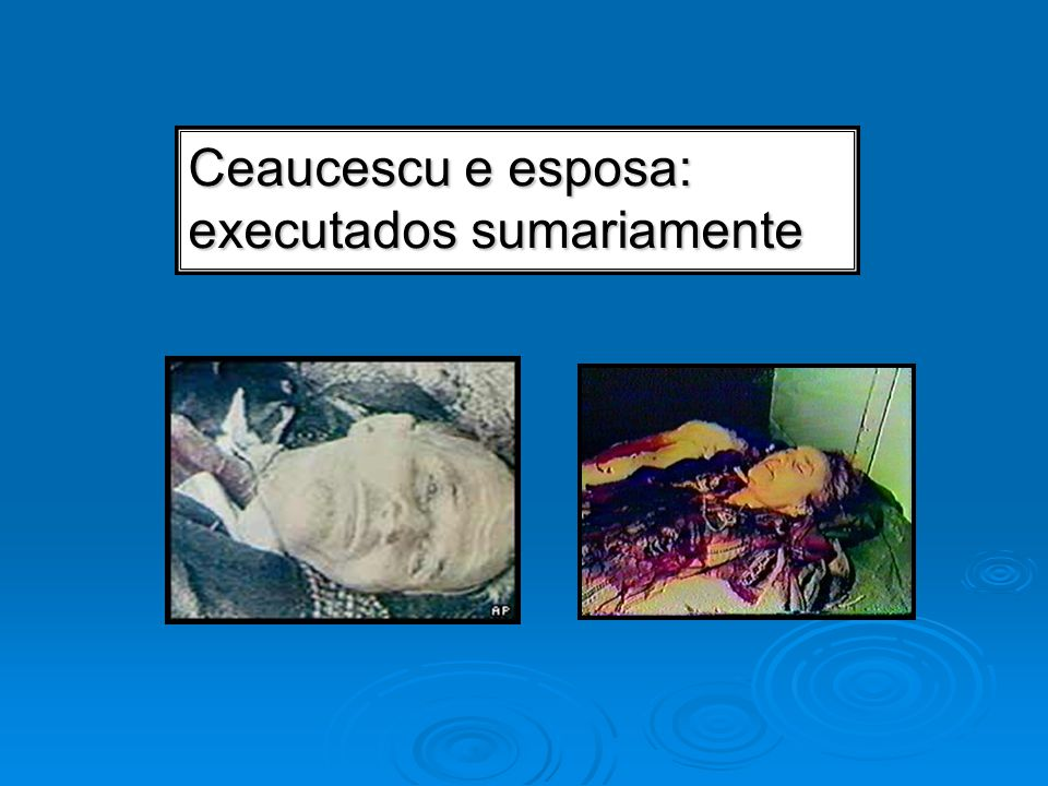 Ceaucescu e esposa: executados sumariamente