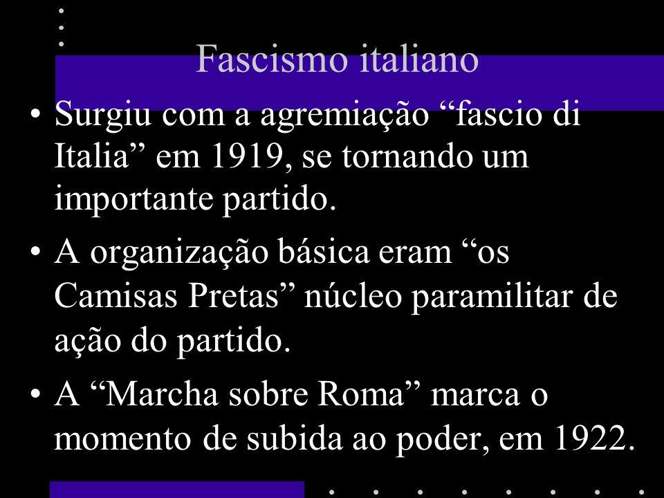 Fascismo italiano Surgiu com a agremiação fascio di Italia em 1919, se tornando um importante partido.
