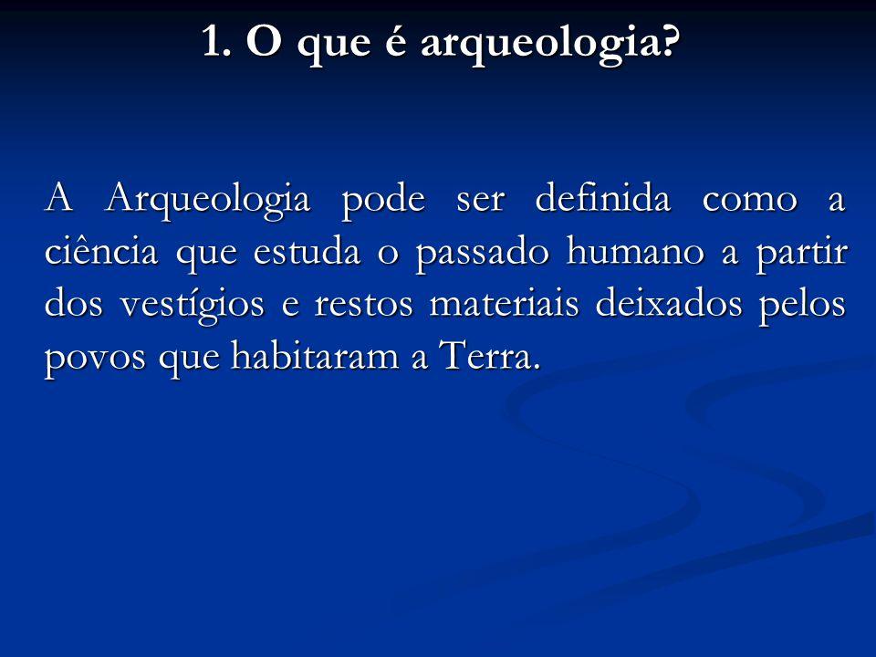 1. O que é arqueologia