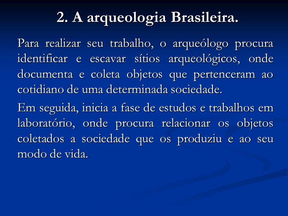 2. A arqueologia Brasileira.