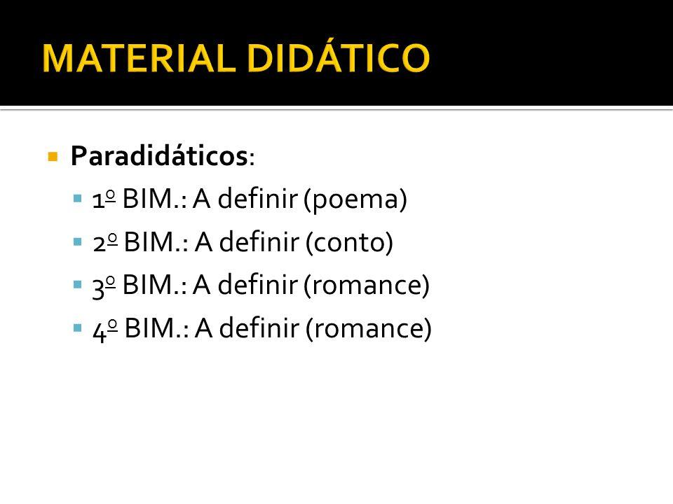 MATERIAL DIDÁTICO Paradidáticos: 1o BIM.: A definir (poema)