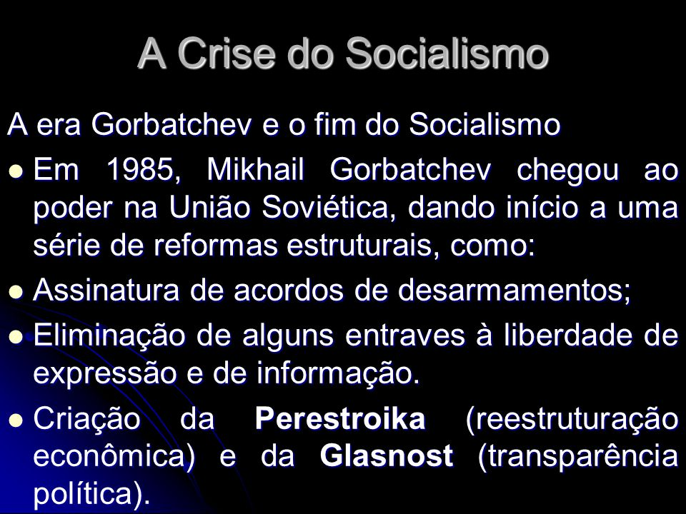 A Crise do Socialismo A era Gorbatchev e o fim do Socialismo
