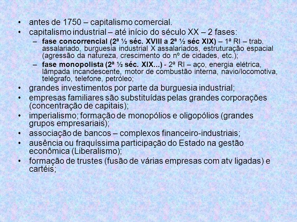 antes de 1750 – capitalismo comercial.