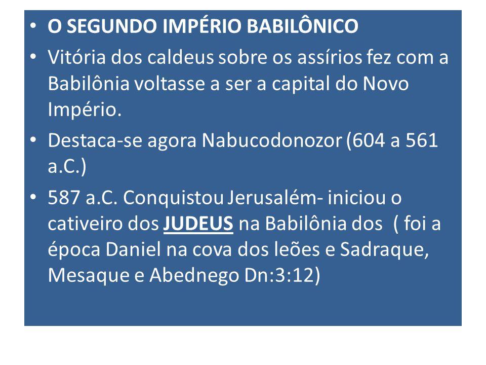 O SEGUNDO IMPÉRIO BABILÔNICO