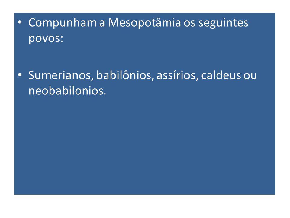 Compunham a Mesopotâmia os seguintes povos: